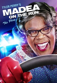 Buy Tyler Perry's Madea On The Run - The Play from Microsoft.com