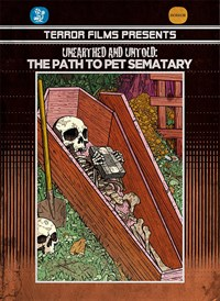 Unearthed and Untold: The Path to Pet Sematary