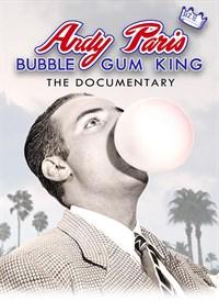 Andy Paris: Bubble Gum King