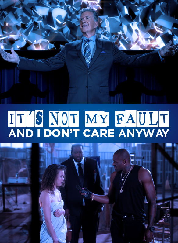 It's Not My Fault And I Don't Care Anyway