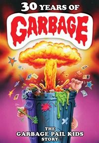30 Years Of Garbage Pail Kids