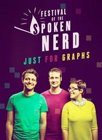 Festival of the Spoken Nerd: Just For Graphs