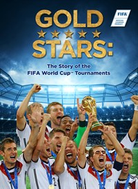 Gold Stars: The Story Behind the FIFA World Cup Tournaments