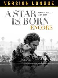 A Star is Born ENCORE (Version Longue)
