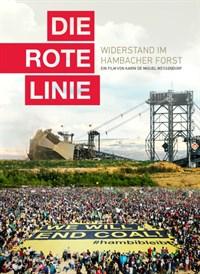 Die rote Linie: Widerstand im Hambacher Forst