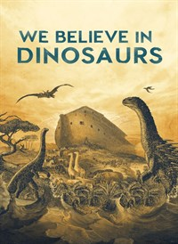 We Believe in Dinosaurs