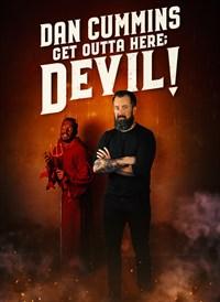 Dan Cummins: Get Outta here; Devil!