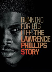 Running For His Life: The Lawrence Phillips Story