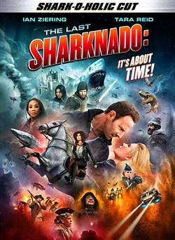 The Last Sharknado: It's About Time (Shark-O-Holic Cut)