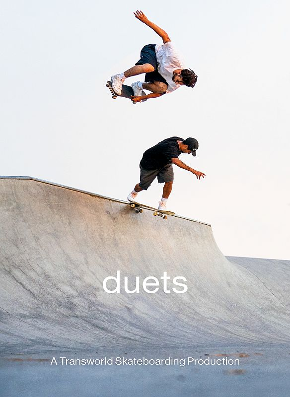 Duets: A Transworld Skateboarding Production