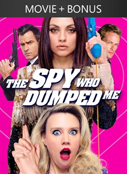 The Spy Who Dumped Me + Bonus