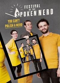 Festival Of The Spoken Nerd: You Can't Polish A Nerd
