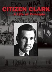 Citizen Clark... A Life of Principle