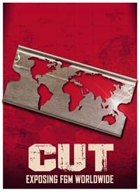 Cut: Exposing FGM Worldwide