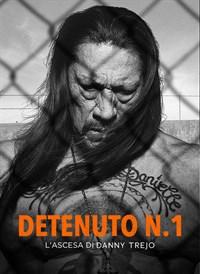 Detenuto N.1: L'ascesa di Danny Trejo