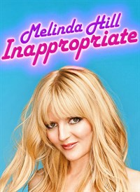 Melinda Hill: Inappropriate