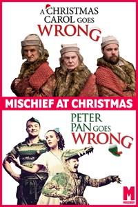 Mischeif at Christmas: Peter Pan Goes Wrong & A Christmas Carol Goes Wrong