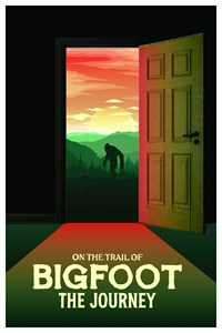 On the Trail of Bigfoot: The Journey