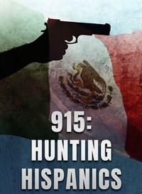 915: Hunting Hispanics