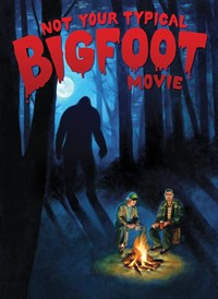 Not Your Typical Bigfoot Movie