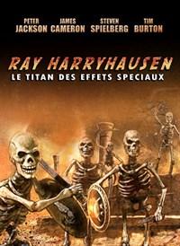 RAY HARRYHAUSEN, TITAN DES EFFETS SPECIAUX
