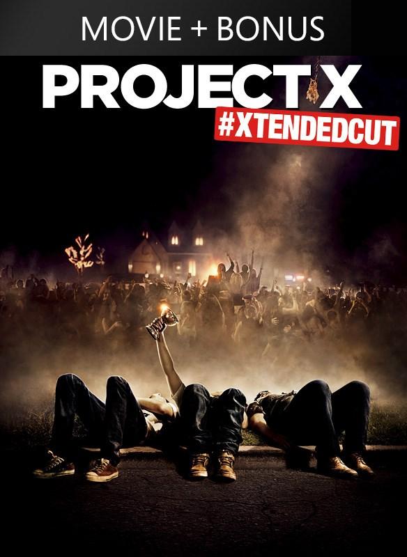 Project X #XTENDEDCUT to the break of dawn, yo! (Plus Bonus Features!)