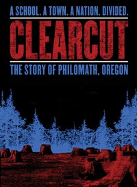 Clear Cut- The Story of Philomath, Oregon