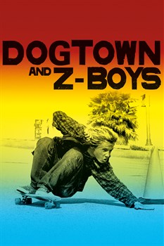 Buy Dogtown and Z-Boys from Microsoft.com