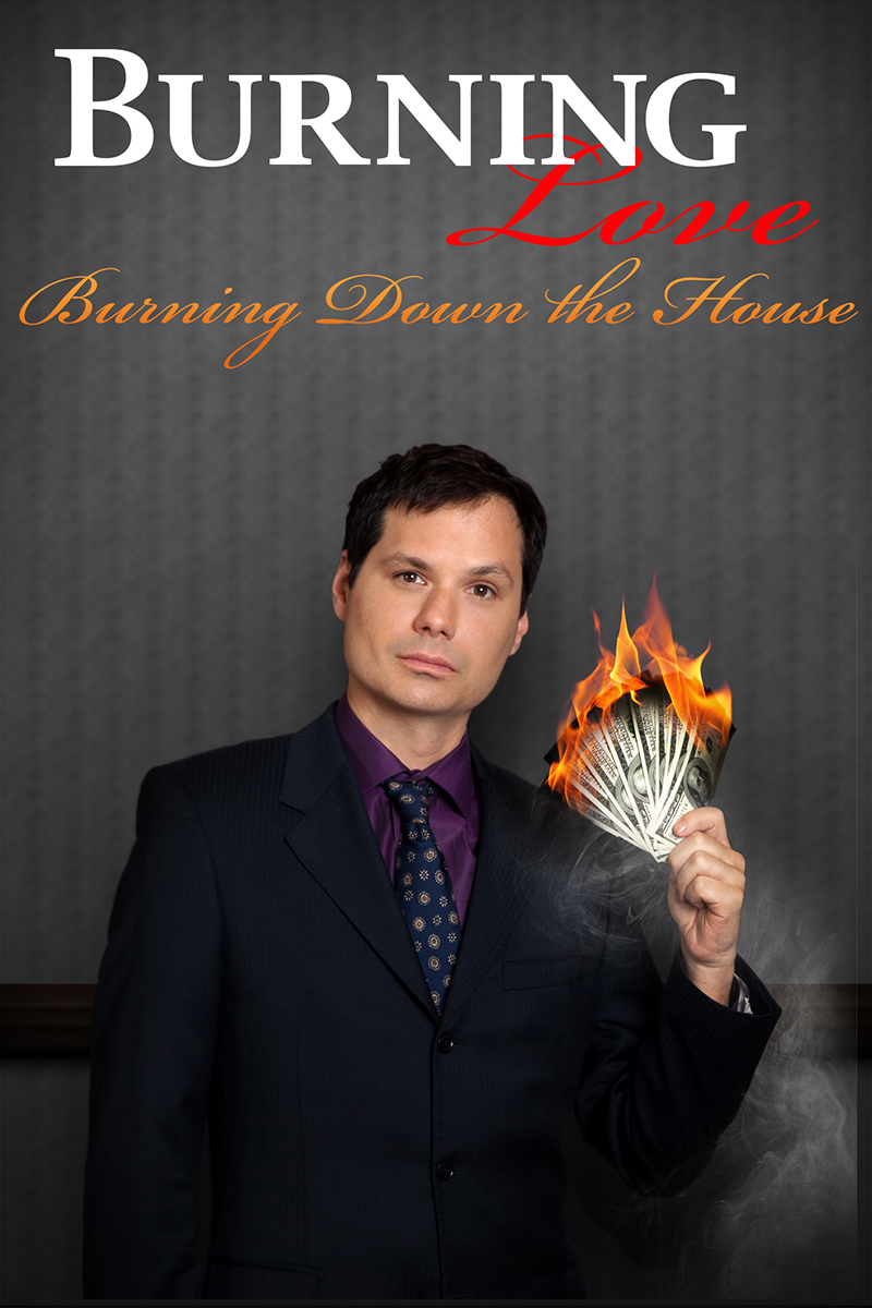 Burning Love: Burning Down the House