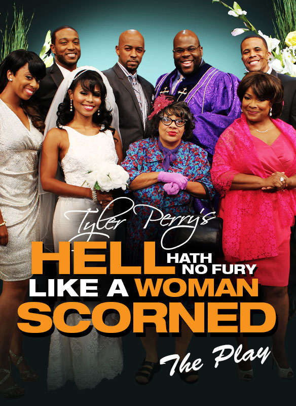 Tyler Perry's: Hell Hath No Fury Like a Woman Scorned - The Play