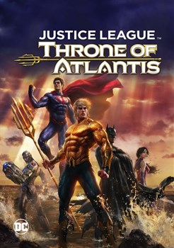 DCU Justice League: Throne of Atlantis (Commemorative Edition)