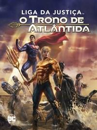 Liga Da Justica: Trono de Atlantis