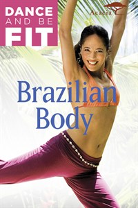 Dance and Be Fit: Brazillian Body