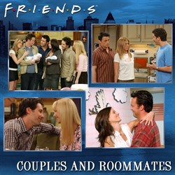Friends: The Best of Couples and Roommates