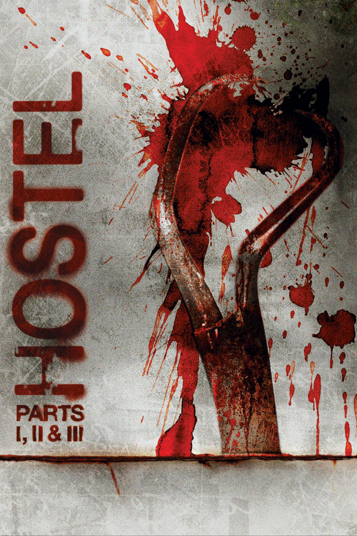 Hostel Parts I, II & III