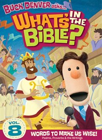 Buck Denver Asks… What's in the Bible? Volume 8: Words to Make Us Wise! (Psalms, Proverbs & the Writings)