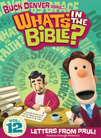 Buck Denver Asks… What's in the Bible? Volume 12: Letters from Paul! (Romans Through Philemon)