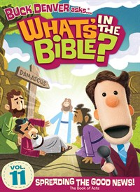 Buck Denver Asks… What's in the Bible? Volume 11: Spreading the Good News! (The Book of Acts)