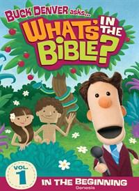 Buck Denver Asks… What's in the Bible? Volume 1: In the Beginning (Genesis)