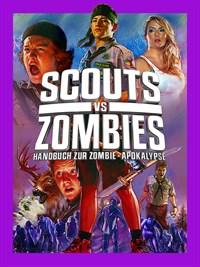Scouts vs Zombies - Handbuch zur Zombie-Apokalypse