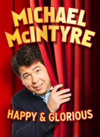 Michael Mcintyre: Happy & Glorious