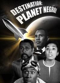 Destination: Planet Negro