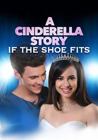 A Cinderella Story: If the Shoe Fits