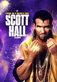 WWE: Living on a Razor's Edge - The Scott Hall Story
