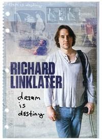 Richard Linklater: The Dream Is Destiny