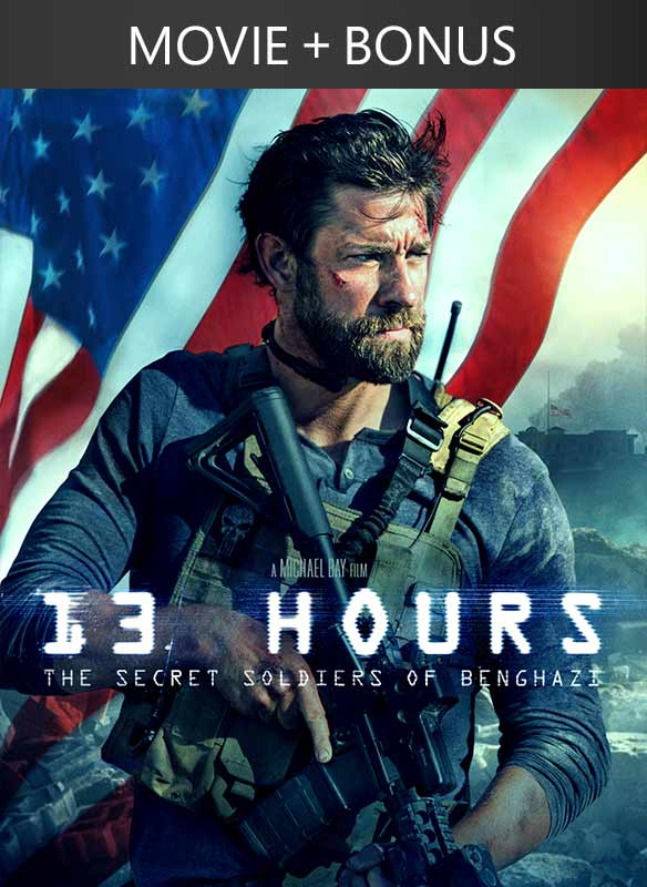 13 Hours : The Secret Soldiers of Benghazi + bonus content