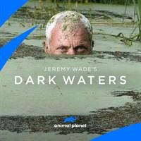 Jeremy Wade: Dark Waters