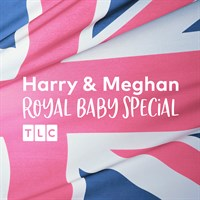 Meghan & Harry: A Royal Baby Special