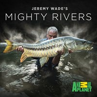 Jeremy Wade's Mighty River