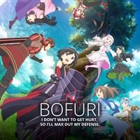 BOFURI: I Don't Want to Get Hurt, So I'll Max Out My Defense - Uncut